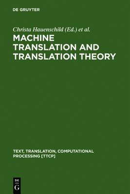 Machine Translation and Translation Theory