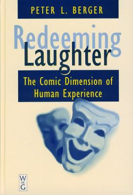 Redeeming Laughter The Comic Dimension of Human Experience