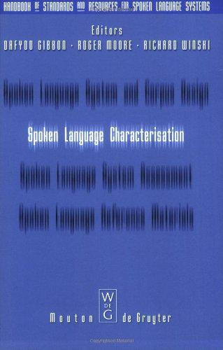 Spoken Language Characterisation (Handbook of Standards and Resources for Spoken Language Systems) (v. 2)