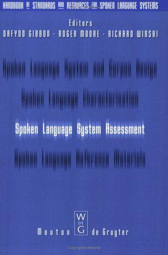 Spoken Language System Assessment (Handbook of Standards and Resources for Spoken Language System)