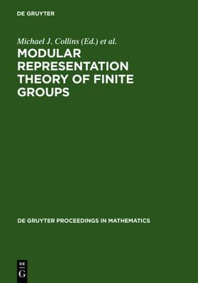Modular Representation Theory of Finite Groups Proceedings of a Symposium Held at the University of Virginia, Charlottesville, Virginia May 8-15, 1998