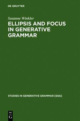 Ellipsis and Focus in Generative Grammar
