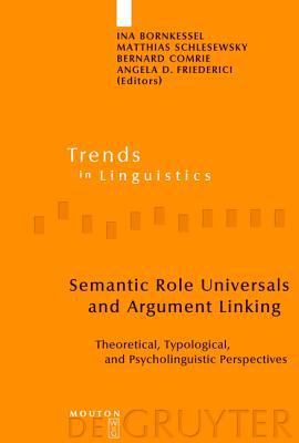 Semantic Role Universals And Argument Linking Theoretical, Typological, And Psycholinguistic Perspectives
