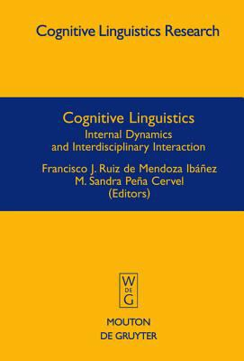 Cognitive Linguistics Internal Dynamics And Interdisciplinary Interaction