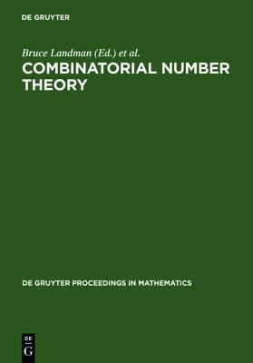 Combinatorial Number Theory Proceedings of the Integers Conference 2005 in Celebration of the 70th Birthday