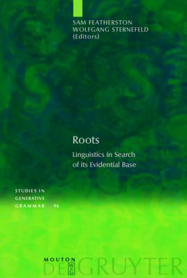 Roots: Linguistics in Search of Its Evidential Base