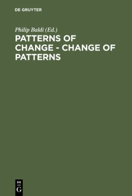 Patterns of Change - Change of Patterns : Linguistic Change and Reconstruction Methodology
