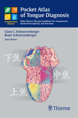 Pocket Atlas of Tongue Diagnosis : With Chinese Therapy Guidelines for Acupuncture, Herbal Prescriptions, and Nutrition