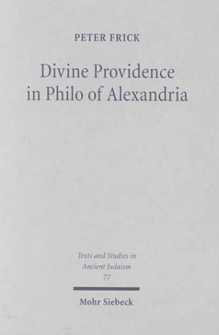 Divine Providence in Philo of Alexandria (Texts and Studies in Ancient Judaism 77)