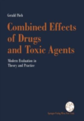Combined Effects of Drugs and Toxic Agents : Modern Evaluation in Theorie and Practice
