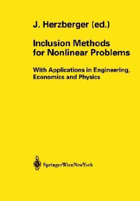 Inclusion Methods for Nonlinear Problems With Applications in Engineering Economics and Physics