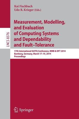 Measurement, Modeling and Evaluation of Computing Systems and Dependability and Fault  Tolerance: 17th International GI/ITG Conference, MMB & DFT ... / Programming and Software Engineering)