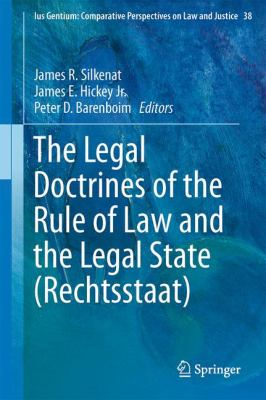 Legal Doctrines of the Rule of Law and the Legal State (Rechtsstaat)