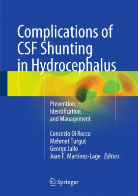 Complications of Csf Shunting : Prevention, Identification, and Management