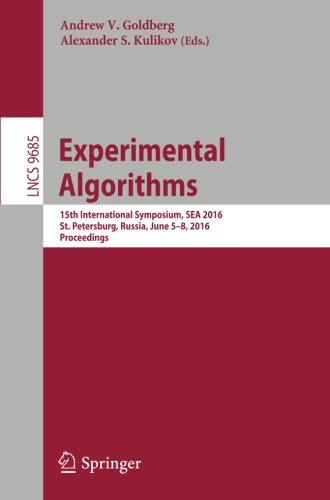 Experimental Algorithms: 15th International Symposium, SEA 2016, St. Petersburg, Russia, June 5-8, 2016, Proceedings (Lecture Notes in Computer Science)