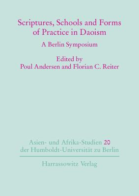 Scriptures, Schools, and Forms of Practice in Daoism : A Berlin Symposium