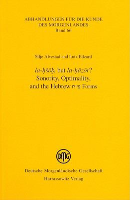 Sonority, Optimality, and the Hebrew P Chet Verbs (ABHANDLUNGEN FuR DIE KUNDE DES MORGENLANDES)