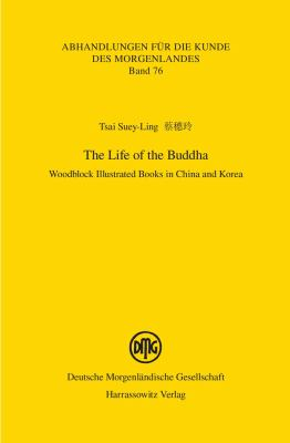 Life of the Buddha : Woodblock Illustrated Books in China and Korea