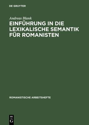 Introduction to Lexical Semantics for Students of Romance Languages. (Beihefte Zur Zeitschrift Fur Romanische Philologie,)