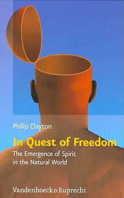 In Quest of Freedom: The Emergence of Spirit in the Natural World. Frankfurt Templeton Lectures 2006 (Religion, Theologie und Naturwissenschaft / Religion, Theology, and Natural Science (RThN))