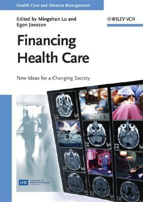 Paying for Health Care New Ideas for a Changing Society