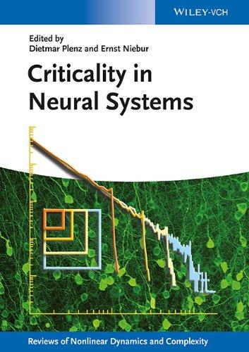 Criticality in Neural Systems (Annual Reviews of Nonlinear Dynamics and Complexity  (VCH))