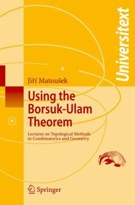 Using the Borsuk-Ulam Theorem Lectures on Topological Methods in Combinatorics and Geometry