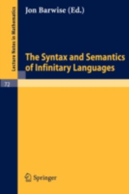 The Syntax And Semantics Of Infinitary Languages