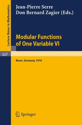 Modular Functions of One Variable VI: Proceedings International Conference, University of Bonn, Sonderforschungsbereich Theoretische Mathematik, July