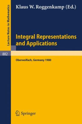 Integral Representations and Applications: Proceedings of a Conference Held at Oberwolfach, Germany, June 22-28, 1980