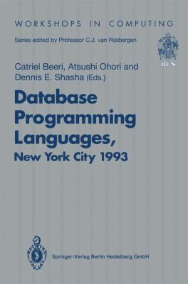Database Programming Languages (DBPL-4): Proceedings of the Fourth International Workshop on Database Programming Languages - Object Models and Languages, ... - 1 September 1993 (Workshops in Computing)