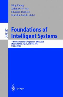 Foundations of Intelligent Systems 14th International Symposium, Maebashi City, Japan, October 2003  Proceedings
