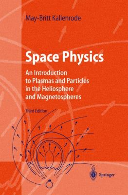 Space Physics An Introduction to Plasmas and Particles in the Heliosphere and Magnetospheres