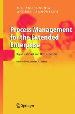 Process Management For The Extended Enterprise Organizational and ICT Networks