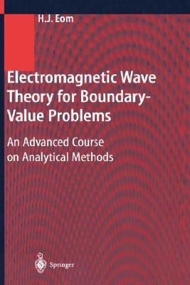 Electromagnetic Wave Theory For Boundary-value Problems An Advanced Course On Analytical Methods