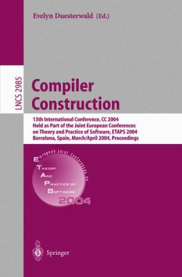 Compiler Construction 13th International Conference, Cc 2004, Held As Part of the Joint European Conferences on Theory and Practice of Software, Etaps 2004, Barcelona