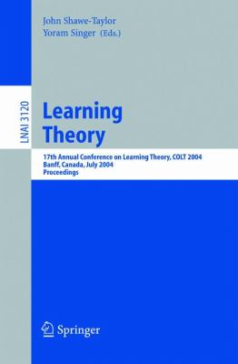Learning Theory 17th Annual Conference on Learning Theory, COLT 2004 Banff, Canada, July 1-4, 2004 Proceedings