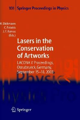 Lasers In The Conservation Of Artworks Lacona V Proceedings, Osnabrueck, Germany, Sept. 15-18, 2003