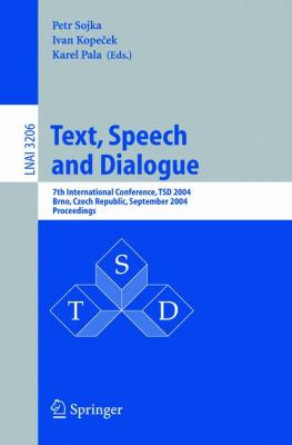 Text, Speech And Dialogue 7th International Conference, Tsd 2004, Brno, Czech Republic, September 8-11, 2004, Proceedings