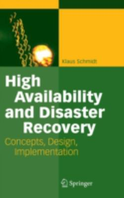 High Availability And Disaster Recovery Concepts, Design, Implementation