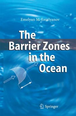 Barrier Zones in the Ocean
