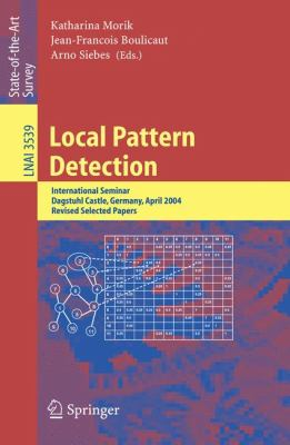 Local Pattern Detection International Seminar Dagstuhl Castle, Germany, April 12-16, 2004, Revised Selected Papers