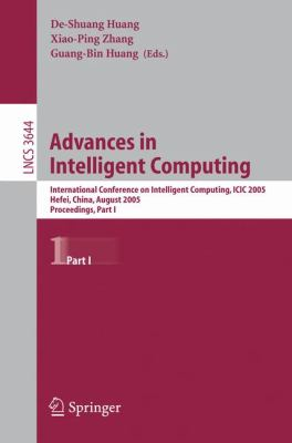 Advances in Intelligent Computing International Conference on Intelligent Computing, Icic 2005, Hefei, China, August 23-26, 2005, Proceedings