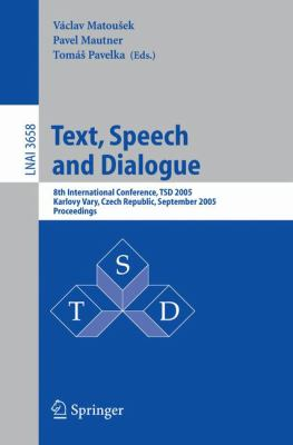 Text, Speech And Dialogue 8th International Conference, Tsd 2005, Kalovy Vary, Czech republic, September 12-15, 2005 Proceedings