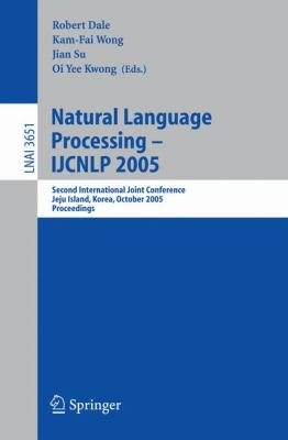 Natural Language Processing-IJCNLP 2005 Second International Joint Conference, Jeju Island, Korea, October 11-13, 2005, Proceedings