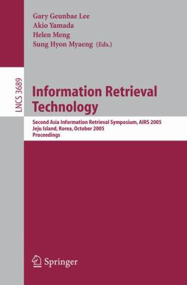 Information Retrieval Technology Second Asia Information Retrieval Symposium, Airs 2005, Jeju Island, Korea, October 13-15, 2005, Proceedings