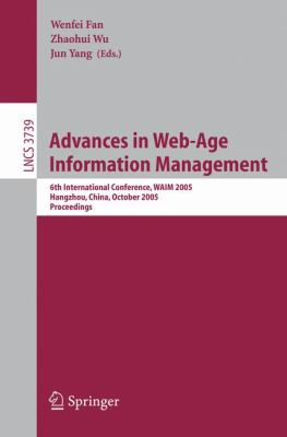 Advances in Web-age Information Management 6th International Conference, Waim 2005, Hangzhou, China, October 11-13, 2005, Proceedings