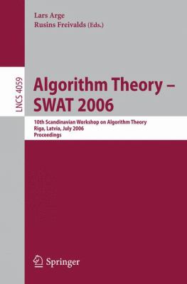 Algorithm Theory - Swat 2006 10th Scandinavian Workshop on Algorithm Theory, Riga, Latvia, July 6-8, 2006, Proceedings