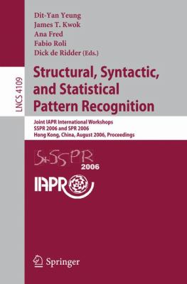Structural, Syntactic, And Statistical Pattern Recognition Joint Iapr International Workshops, Sspr 2006 And Spr 2006, Hong Kong, China, August 17-19, 2006, Proceedings
