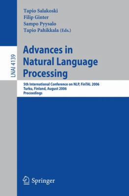 Advances in Natural Language Processing 5th International Conference on NLP, FinTAL 2006 Turku, Finland, August 23-25, 2006 Proceedings
